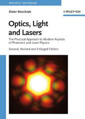 Optics, Light and Lasers: The Practical Approach to Modern Aspects of Photonics and Laser Physics, Edition 2