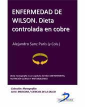 Enfermedad de Wilson. Dieta controlada en cobre: Dietoterapia, nutrición clínica y metabolismo