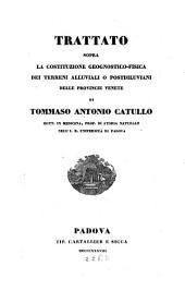 Trattato sopra la costituzione geognostico-fisico dei terreni alluviali o postdiluviani delle Provincie Venete