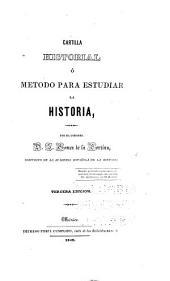 Cartilla historial, ó Metodo para estudiar la historia