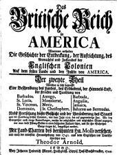 Das britische Reich in America: worinen enthalten die Geschichte der Entdekung, der Aufrichtung, des Anwachses und Zustandes der englischen Colonien auf dem festen Land und den Insuln von America, Band 2