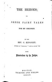 The Heroes: Or Greek Fairy Tales