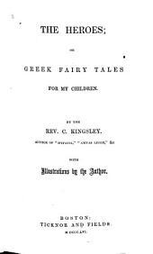The Heroes: Or Greek Fairy Tales