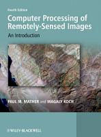 Computer Processing of Remotely Sensed Images PDF