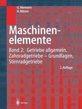 Maschinenelemente: Band 2: Getriebe allgemein, Zahnradgetriebe - Grundlagen, Stirnradgetriebe, Ausgabe 2