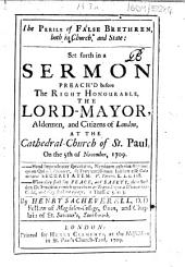 The Perils of False Brethren, Both in Church, and State: Set Forth in a Sermon Preach'd Before the Right Honourable the Lord-Mayor ... at the Cathedral-Church of St. Paul, on the 5th of November, 1709: Part 4