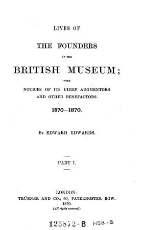 Lives of the Founders of the British Museum  etc   1570 1870 PDF