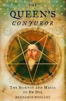 The Queen   s Conjuror  The Life and Magic of Dr  Dee PDF