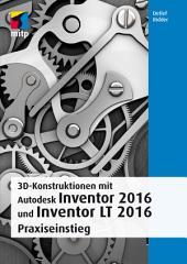 3D-Konstruktionen mit Autodesk Inventor 2016 und Inventor LT 2016