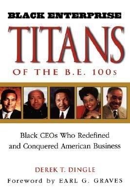 Black Enterprise Titans of The B E  100s
