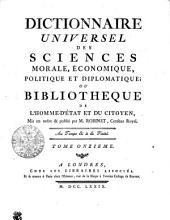 DICTIONNAIRE UNIVERSEL DES SCIENCES MORALE, ÉCONOMIQUE, POLITIQUE ET DIPLOMATIQUE: OU BIBLIOTHEQUE DE L'HOMME-D'ÉTAT ET DU CITOYEN.. TOME ONZIEME, Volume11