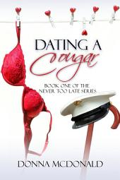 Dating A Cougar (Contemporary Romance, Humor): Book 1 of the Never Too Series