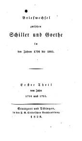 Briefwechsel zwischen Schiller und Goethe in den jahren 1794 bis 1805: Band 1