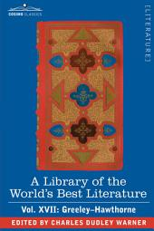 A Library of the World's Best Literature - Ancient and Modern - Vol. XVII (Forty-Five Volumes); Greeley-Hawthorne