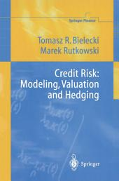 Credit Risk: Modeling, Valuation and Hedging