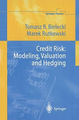 Credit Risk  Modeling  Valuation and Hedging PDF