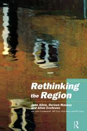 Rethinking the Region: Spaces of Neo-Liberalism
