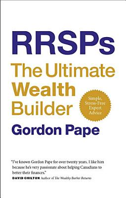 RRSPs  The Ultimate Wealth Builder
