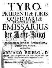 Tyro, prudentiæ juris opificiariæ præcursorum emissarius: Volume 9