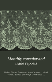 Monthly consular and trade reports: Volume 82, Issues 312-315