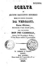 Scelta di Alcuni Racconti Istorici Messi in lingua italiana da Vergani: Nuova Edizione, Accresciut d'una seconda parte