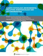 Aquatic Physiology, Environmental Pollution, Nanotoxicology and Phytoremediation