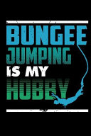 Bungee Jumping Is My Hobby
