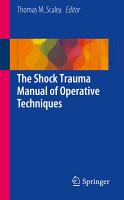 The Shock Trauma Manual of Operative Techniques PDF