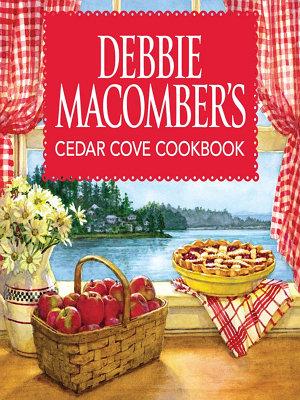 Debbie Macomber s Cedar Cove Cookbook