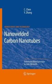 Nanowelded Carbon Nanotubes: From Field-Effect Transistors to Solar Microcells