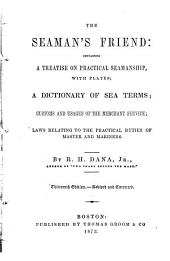 The Seaman's Friend: Containing a Treatise on Practical Seamanship ...