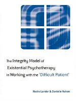 The Integrity Model of Existential Psychotherapy in Working with the  Difficult Patient  PDF