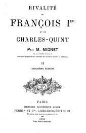 Rivalité de François Ier et de Charles-Quint: Volume2