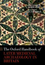 The Oxford Handbook of Later Medieval Archaeology in Britain
