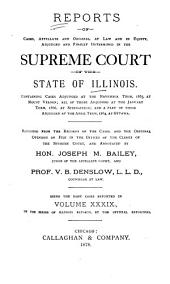 Reports of Cases at Law and in Chancery Argued and Determined in the Supreme Court of Illinois: Volume 39