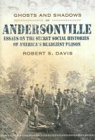 Ghosts and Shadows of Andersonville PDF