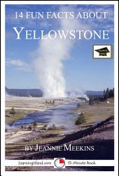 14 Fun Facts About Yellowstone: A 15-Minute Book: Educational Version