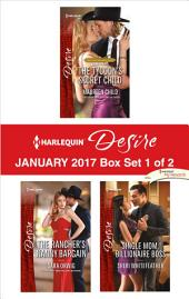Harlequin Desire January 2017 - Box Set 1 of 2: The Tycoon's Secret Child\The Rancher's Nanny Bargain\Single Mom, Billionaire Boss