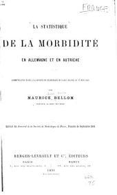 La statistique de la morbidité en Allemagne et en Autriche: communication faite à la Société de statistique de Paris (séance du 17 juin 1891)