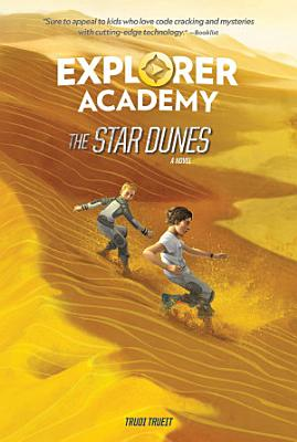 Explorer Academy  The Star Dunes  Book 4