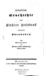 Urkundliche Geschichte des Klosters Heilsbruck oberhalb Edenkoben: eine Monographie