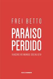 Paraíso perdido: Viagens ao mundo socialista