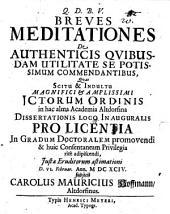 Breves meditationes de authenticis quibusdam, utilitate se postissimum commendantibus