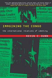 Imagining the Congo: The International Relations of Identity