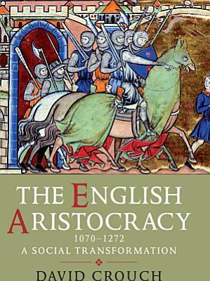 The English Aristocracy  1070 1272