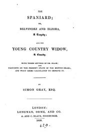 The Spaniard; or, Relvindez and Elzora, a tragedy, and The young country widow, a comedy, with three letters of dr. Blair; and thoughts on the present state of the British drama