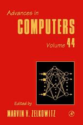 Advances in Computers: Volume 44