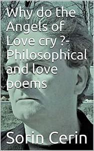 Why do the Angels of Love cry    Philosophical and love poems PDF
