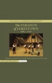 The Paradox of Jamestown: 1585-1700