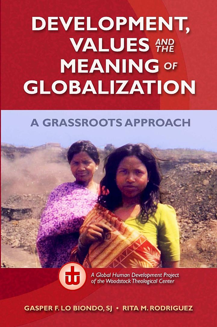 Development, Values, and the Meaning of Globalization: A Grassroots Approach